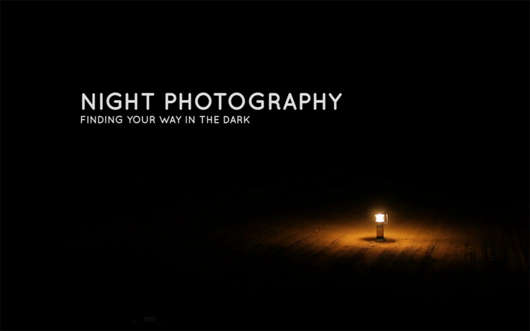 Night Photography: Finding your way in the dark