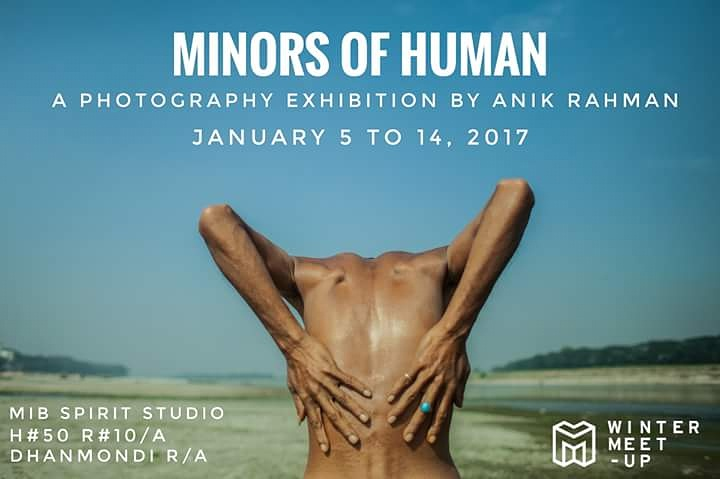 Minors of Human ; A photography exhibition by Anik Rahman
