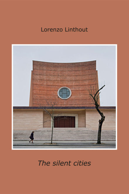 The silent cities ; The second Photo Book of Lorenzo Linthout