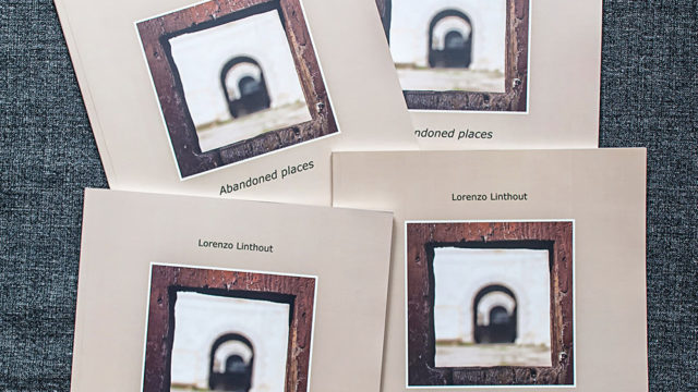 Abandoned places ; Photo Book of Lorenzo Linthout